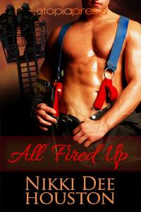 All Fired Up by Nikki Dee Houston