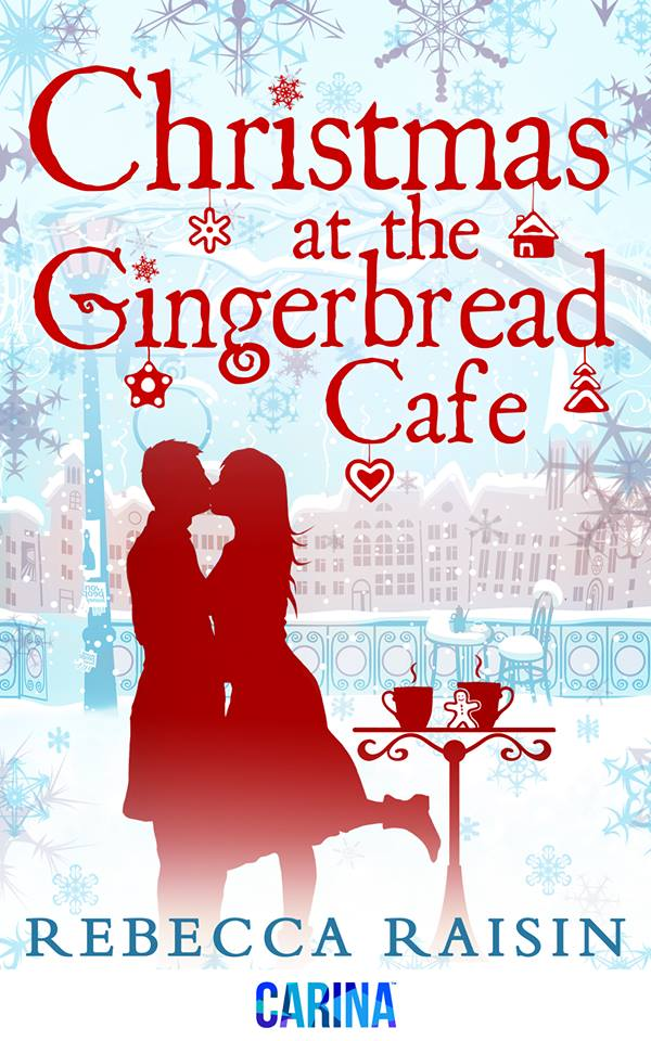 Christmas at the Gingerbread Cafe by Rebecca Raisin