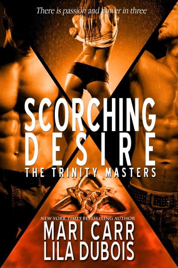 Scorching Desire (The Trinity Masters) by Mari Carr and Lila Dubois