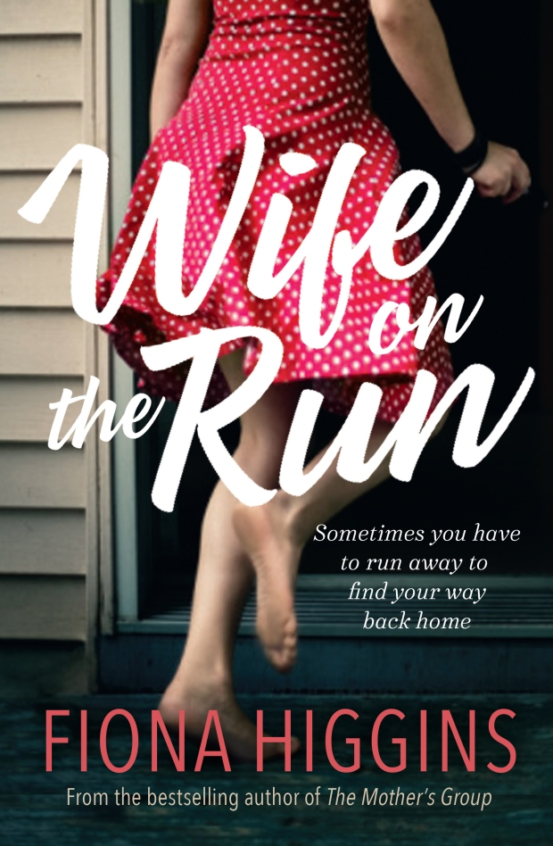 Fiona Higgins is the author of WIFE ON THE RUN, published by Allen & Unwin, RRP $29.99, on sale now