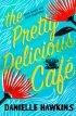 The Pretty Delicious Café by Danielle Hawkins is available now from all good booksellers. RRP$29.99.