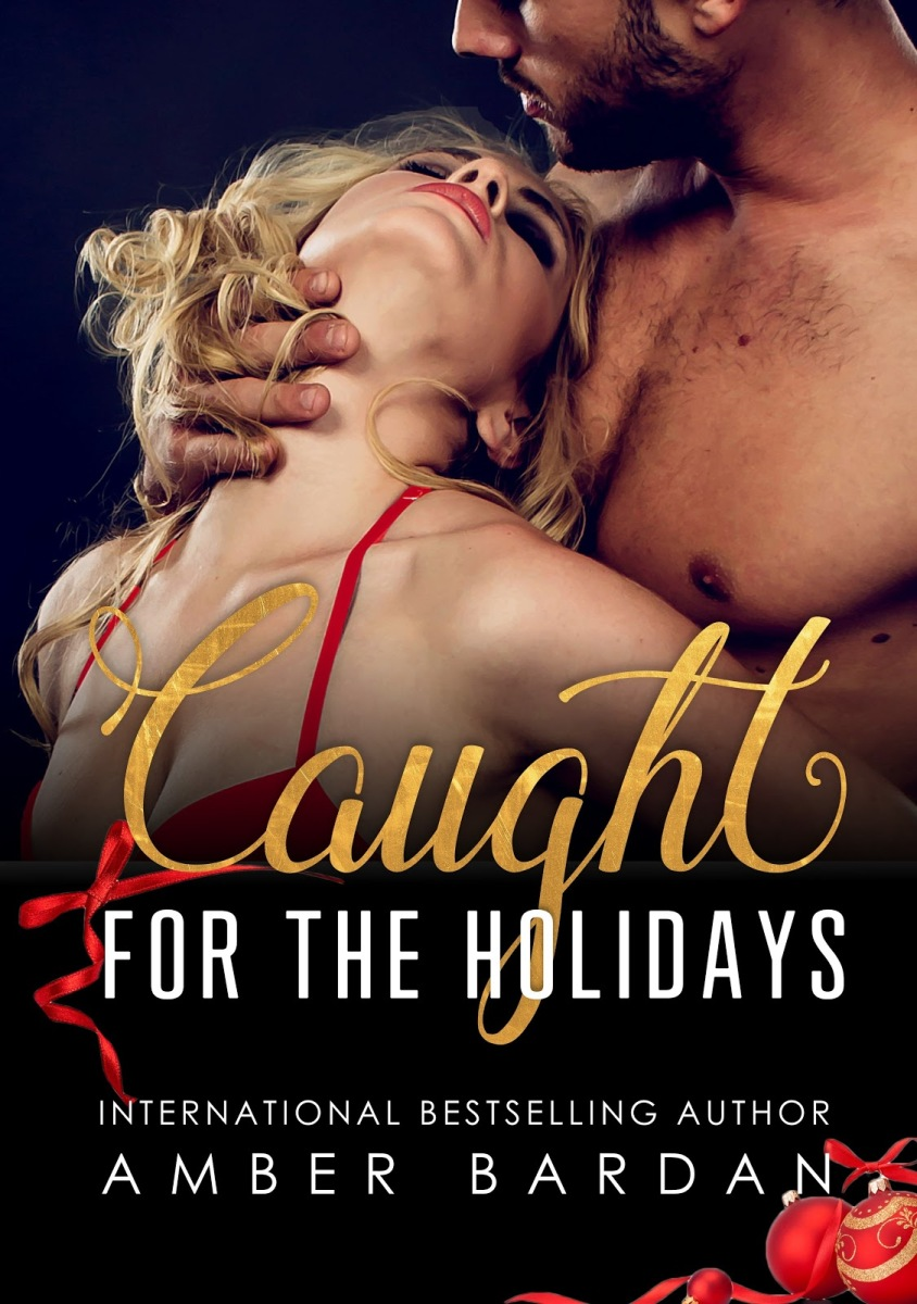 CHRISTMAS EXTRAVAGANZA: Amber Bardan's 'Caught for the Holidays'