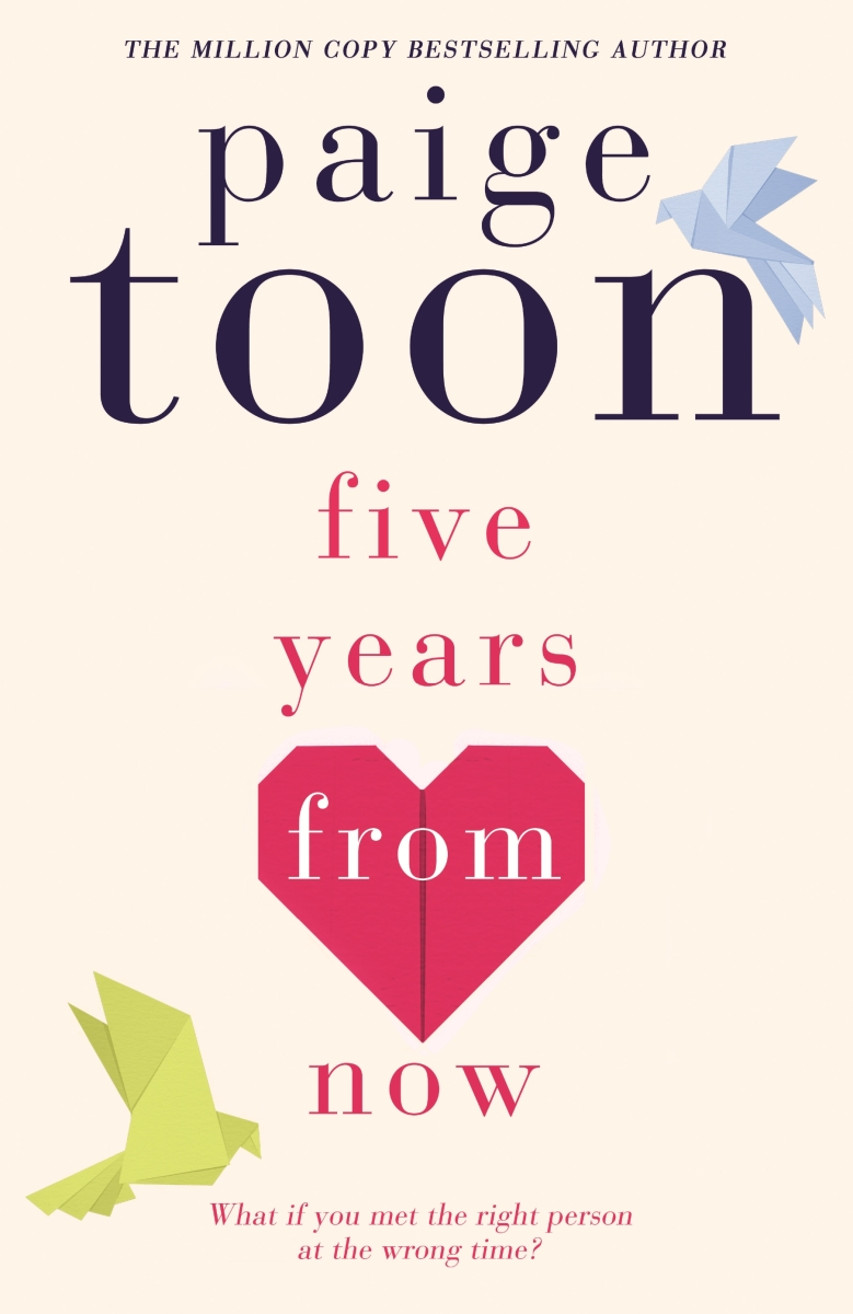 Release Day Alert: Paige Toon's Five Years From Now